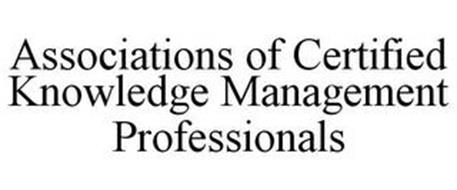 ASSOCIATIONS OF CERTIFIED KNOWLEDGE MANAGEMENT PROFESSIONALS