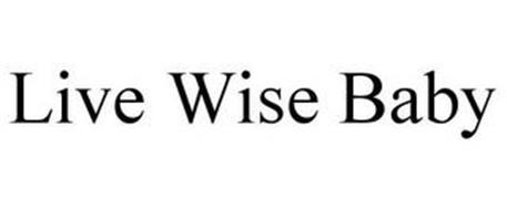 LIVE WISE BABY