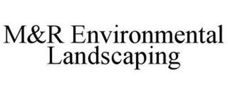 M&R ENVIRONMENTAL LANDSCAPING