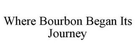 WHERE BOURBON BEGAN ITS JOURNEY