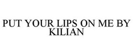 PUT YOUR LIPS ON ME BY KILIAN