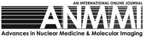 ANMMI AN INTERNATIONAL ONLINE JOURNAL ADVANCES IN NUCLEAR MEDICINE & MOLECULAR IMAGING