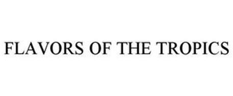 FLAVORS OF THE TROPICS