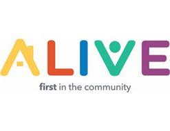ALIVE FIRST IN THE COMMUNITY