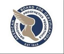 AMERICAN BOARD FOR CERTIFICATION ORTHOTICS PROSTHETICS PEDORTHICS EST 1948