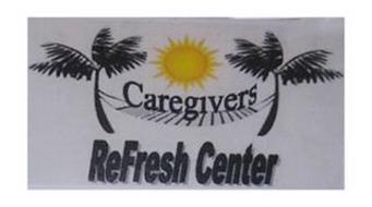 CAREGIVERS REFRESH CENTER