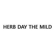 HERB DAY THE MILD