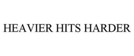 HEAVIER HITS HARDER