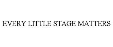 EVERY LITTLE STAGE MATTERS