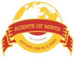 AGENTS OF MIRTH BIG OR SMALL ANYONE CAN BE A HERO