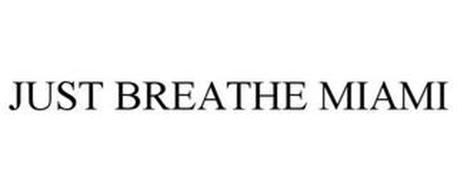 JUST BREATHE MIAMI