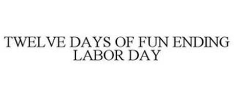 TWELVE DAYS OF FUN ENDING LABOR DAY