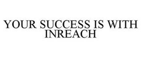 YOUR SUCCESS IS WITH INREACH