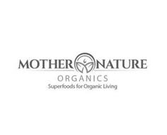 MOTHER NATURE ORGANICS SUPERFOODS FOR ORGANIC LIVING