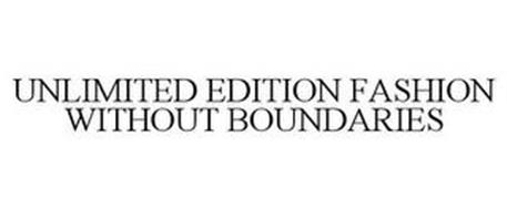 UNLIMITED EDITION FASHION WITHOUT BOUNDARIES