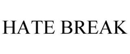 HATE BREAK