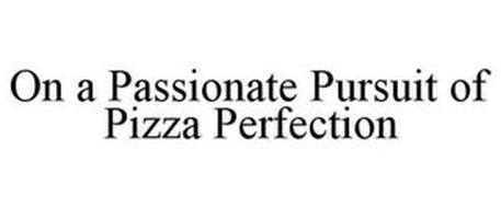 ON A PASSIONATE PURSUIT OF PIZZA PERFECTION