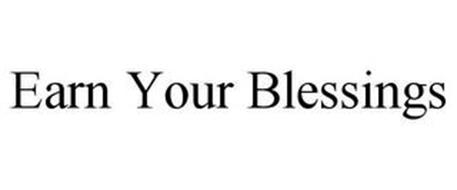 EARN YOUR BLESSINGS