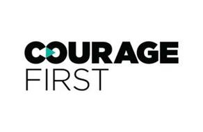 COURAGE FIRST