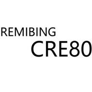 REMIBING CRE80