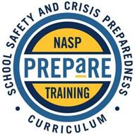 SCHOOL SAFETY AND CRISIS PREPARDNESS · CURRICULUM · NASP PREPARE TRAINING