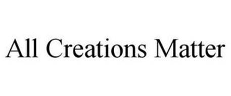 ALL CREATIONS MATTER