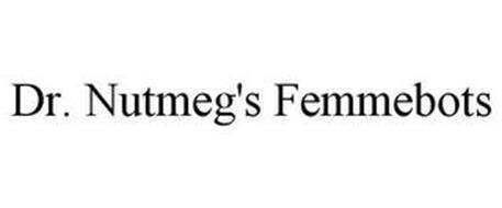 DR. NUTMEG'S FEMMEBOTS