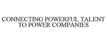 CONNECTING POWERFUL TALENT TO POWER COMPANIES