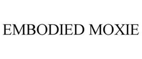 EMBODIED MOXIE
