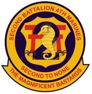 SECOND BATTALION 4TH MARINES SECOND TO NONE THE MAGNIFICENT BASTARDS 2