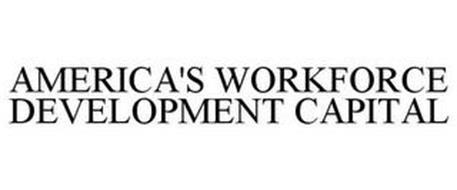 AMERICA'S WORKFORCE DEVELOPMENT CAPITAL