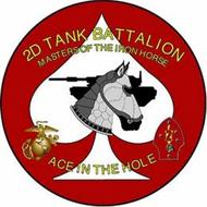 2D TANK BATTALION MASTERS OF THE IRON HORSE ACE IN THE HOLE