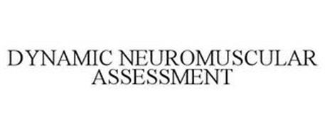 DYNAMIC NEUROMUSCULAR ASSESSMENT