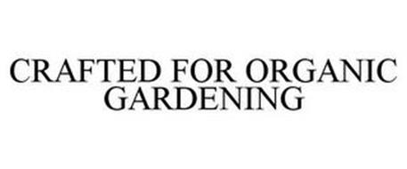CRAFTED FOR ORGANIC GARDENING