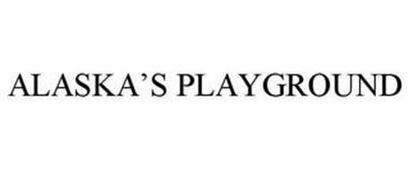 ALASKA'S PLAYGROUND