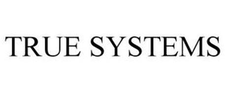TRUE SYSTEMS