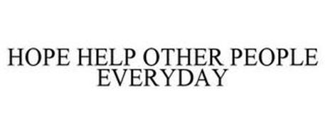 HOPE HELP OTHER PEOPLE EVERYDAY