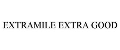 EXTRAMILE EXTRA GOOD