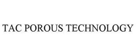 TAC POROUS TECHNOLOGY