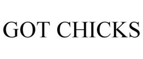 GOT CHICKS