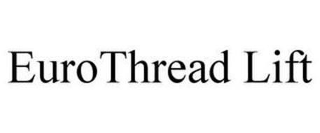 EUROTHREAD LIFT Trademark of Eurothreads, LLC Serial Number