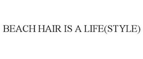 BEACH HAIR IS A (LIFE)STYLE