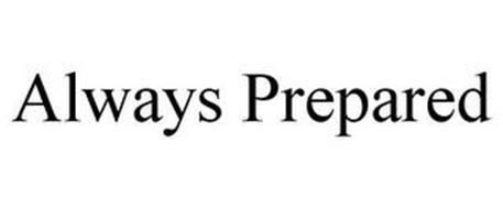 ALWAYS PREPARED