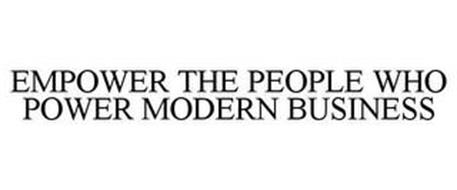 EMPOWER THE PEOPLE WHO POWER MODERN BUSINESS