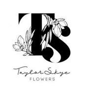 TS TAYLOR SKYE FLOWERS