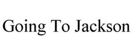 GOING TO JACKSON