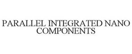 PARALLEL INTEGRATED NANO COMPONENTS