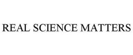 REAL SCIENCE MATTERS