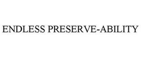 ENDLESS PRESERVE-ABILITY