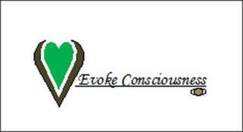 EVOKE CONSCIOUSNESS